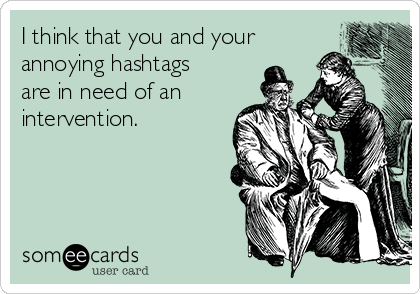 Annoying use of hashtags