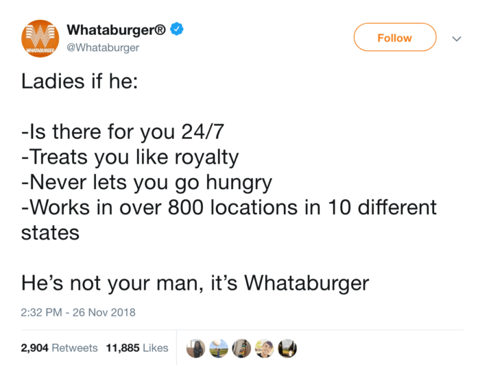 One of our favorite social media campaigns was a tweet from Whataburger about how great and supportive Whataburger is