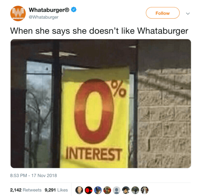 "Comical tweet from Whataburger featuring a photo of 0% interest with the caption, ""When she says she doesn't like Whataburger"""